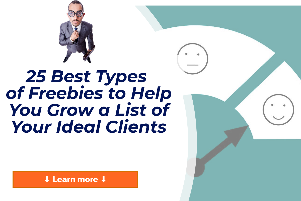 25 Best Types of Freebies to Help Grow a List of Your Ideal Clients